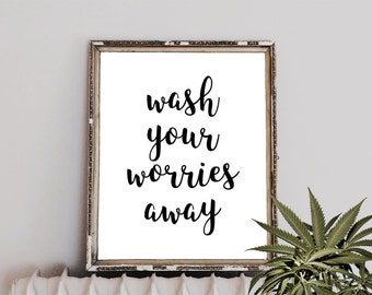Wash Your Worries Away Printable Wall Inspirational Poster, Scandinavian Print, Typography Quote, Motivational Poster, Instant Download