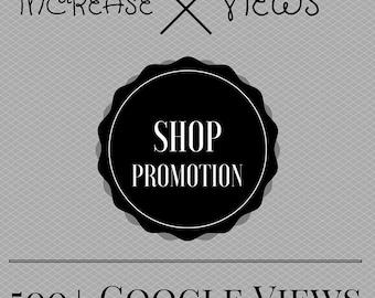 Shop Promotion, Increase Listing Views, More Views, Google Views
