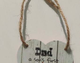 Son's first hero, Daughter's first love, Gift for dad, father's day gift, shabby chic, rustic decor, gift for him, birthday gift, keepsake