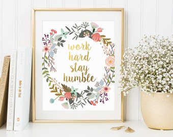 Office Quote, Work Hard Stay Humble, Inspirational Quote, Gold Letter Print, Boss Gift, Office Print, Work Decor, Work Motivational Print
