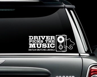 Driver Picks the Music, Shotgun Shuts His Cakehole- Supernatural Inspired Decal
