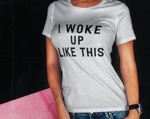 I woke up like this T-shirt Hipster Tumblr Tops Pinterest