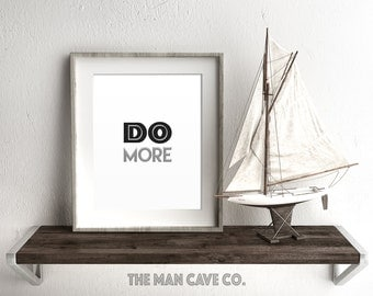 Motivational quote printable art Do more quote Black and white wall art Manly wall art Printable quote Quote print Inspirational wall art