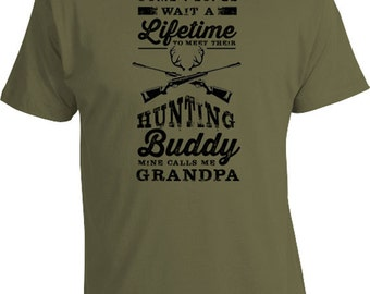 Funny Hunting Gifts For Grandpa Shirt For Him Hunter T Shirt Outdoorsman Gift Ideas For Him Grandpa's Hunting Buddy Mens Tee FAT-199