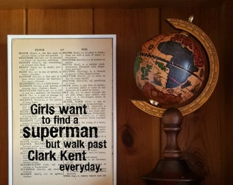 """Superman Quote. """"Girls Want to Find a Superman but Walk Past Clark Kent Everyday"""" Vintage Dictionary Book Page Print. Superhero Quote"""