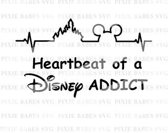 Heartbeat of a Disney Addict SVG, Disney SVG, Disney Heartbeat svg, Clip art, Cuttable, Cricut, Silhouette, Cutting File, htv, svg files