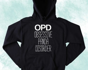 Funny Panda Sweatshirt OPD Obsessive Panda Disorder Slogan Panda Lover Tumblr Hoodie