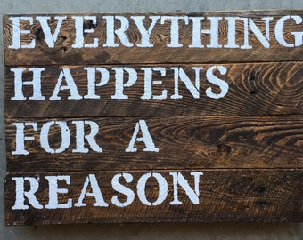 everything happens for a reason; pallet sign