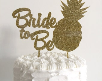 Bride to Be Pineapple Gold Glitter Cake Topper - Bridal Shower,  Palm Springs Bachelorette - Laser Cut Acrylic