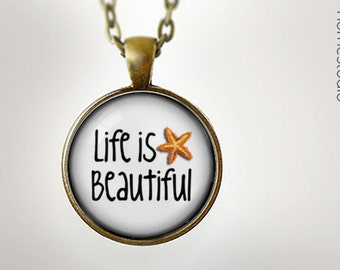 Life Is Beautiful : Glass Dome Necklace gift present by HomeStudio. Round art photo pendant jewelry. Available as Key Ring Keychain