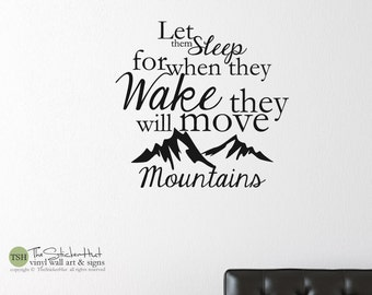 Let Them Sleep For When They Wake They Will Move Mountains - Kids - Vinyl Lettering - Vinyl Decor - Vinyl Wall Art Decal Sticker 1866