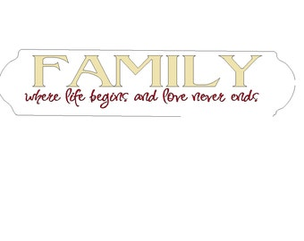 Family where life begins and love never ends in two colors