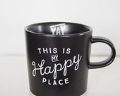 Happy Place | Black Ceramic Mug | Gold or White Decal | Toodles Noodles