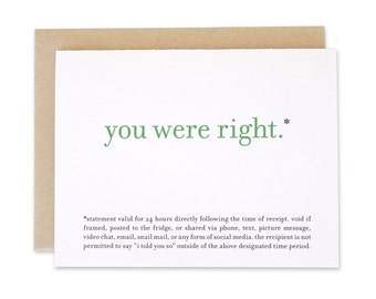 Funny Greeting Card / Humor / You Were Right*