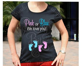 Maternity Shirt - Pink or Blue We Love You- Gender Reveal Shirt
