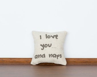 I love you...and naps TinyTallk Pillow | Gift for Her | Funny Valentine Card | Cotton Anniversary | Humorous Gift for Him | Better Together