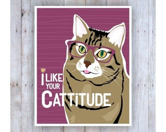 I Like Your Cattitude Cat Art, Cat Print, Digital Print, Cat Wall Decor, Cat Decor, Cat Lover Gift, Classroom Art, Cat Pun, Cat Poster