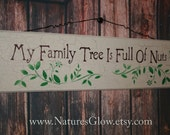 Funny Family Sign - My Family Tree is Full of Nuts - Funny Family Quotes -  Family Wood Sign - Quotes About Family - Rustic Wooden Sign