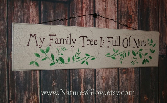 Funny Family Sign My Family Tree Is Full Of Nuts By