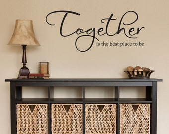 Together Wall Decal - Together is the best place to be - Together Quote Wall Decor - Living Room Wall Sticker - Wall Quote