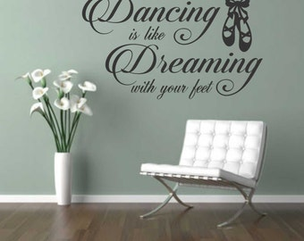 Dreaming with Feet, Dancing Quote, Vinyl Wall Lettering, Vinyl Wall Decals, Vinyl Decals, Vinyl Lettering, Wall Decals, Dancer Decal