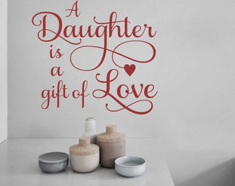 Daughter is Gift Decal, Vinyl Wall Lettering, Vinyl Wall Decals, Vinyl Decals, Vinyl Letters, Wall Quotes, Love Decal, Family Decal,