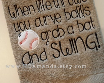 "Baseball Quote Towel - ""When Life throws you curve balls grab a bat and swing"" - Sports Towel - Baseball gift towel"