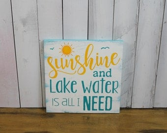 Sunshine and Lake water is all I Need/ Wood Sign/Mantel Sign/Door Sign/Wall Sign/house warming gift/Lake house/Wood Sign/Aqua/Yellow