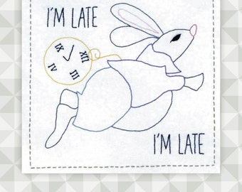Instant Download- Embroidery Pattern. Alice in Wonderland. White Rabbit. I'm Late. Book Quote Stitchery. Book Theme DIY gift idea