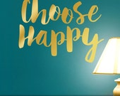 Choose Happy Metallic Gold Wall Words Sticker, Inspirational Decal, Inspirational Vinyl Wall Decal Quote (00168dN)