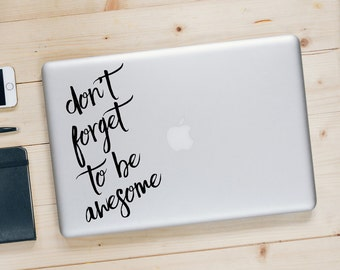 Don't Forget to Be Awesome - Motivational Quote MacBook Decal - Inspirational Sticker - BAS-0351