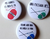Knitters and yarn badges, set of 3, catalan sayings, knitting pinback buttons