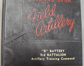 """United States Army Training Center Field Artillery, """"D"""" Battery, 3rd Battalion, Fort Chaffee, Arkansas, Vintage Military Training Book"""