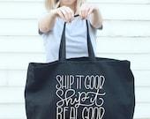 Big Tote bag - Ship it good, ship it real good