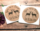 You are Deer for Being Here Stickers, Envelope Seals, Labels, Packaging Label