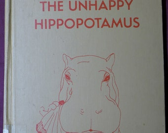 The Unhappy Hippopatamus / Nancy Moore and Edward Leight / 1957