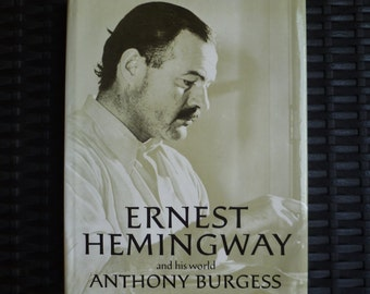 Ernest Hemingway and His World by Anthony Burgess. Vintage Book 1978 1970s. Many Black & White Photos.