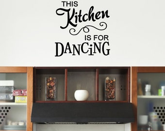 This Kitchen Is For Dancing Vinyl Decal   Kitchen Vinyl Wall Art Decal,  Dining Room