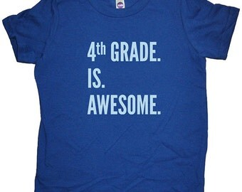 Fourth Grade Shirt - 4th Grade is Awesome - Boys or Girls Back to School First Day of School Tshirt Top Tee - School Clothes - 4th Grader