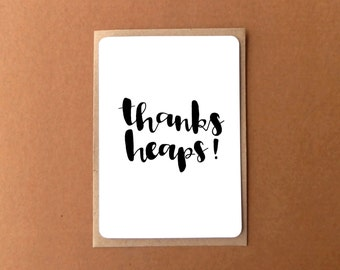 Greeting card - THANKS HEAPS, brush lettering, modern calligraphy, water colour, thank you