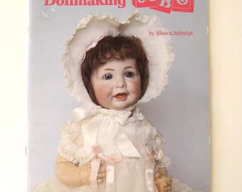 Porcelain Dollmaking ABCs, Clarice Aldridge, How to Make Porcelain Dolls Book, 44 pgs, First Printing, Seeley Ceramic Service 1988