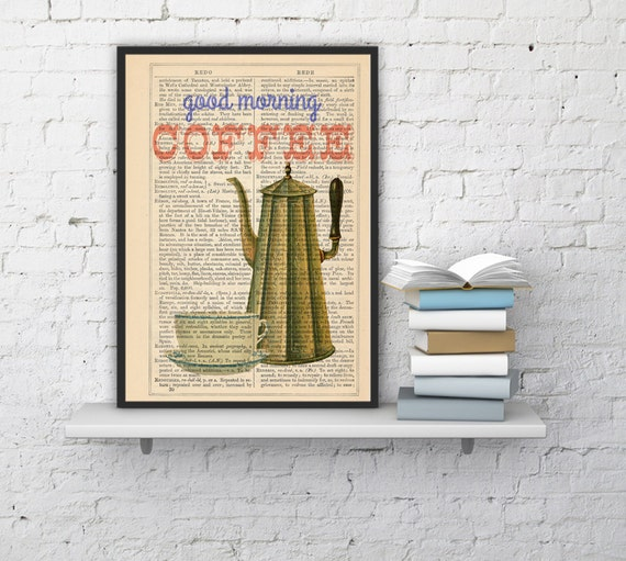 Coffee sign printed on dictionary book page Art Giclee Print Illustration art decor Good morning illustration TYQ043