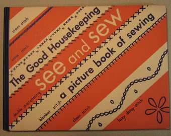Good Housekeeping See and Sew Book - First Edition with Dust Jacket