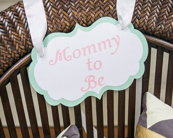 Mom to Be Mint, Pink and Gold Baby Shower Chair Sign