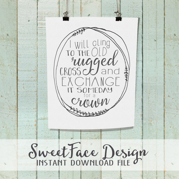I Will Cling To The Old Rugged Cross Printable By