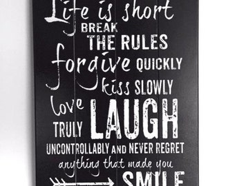 Life is short Break the Rules Wood Sign Typography Art Wall Art Wood Sign Inspirational quote wall art Modern Wall Art