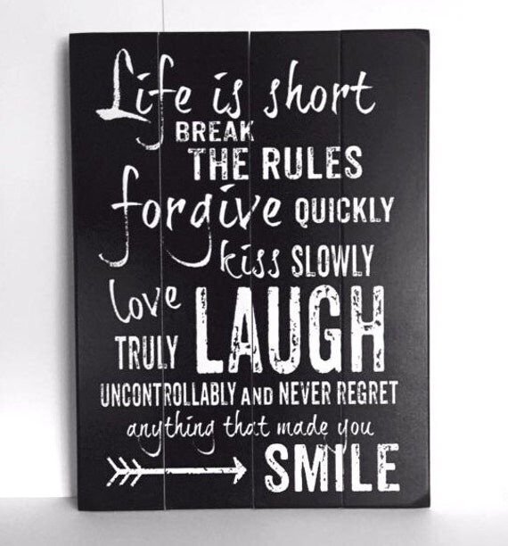 Never Regret Anything That Made You Smile Quote Tattoo: Life Is Short Break The Rules Wood Sign Typography Art Wall
