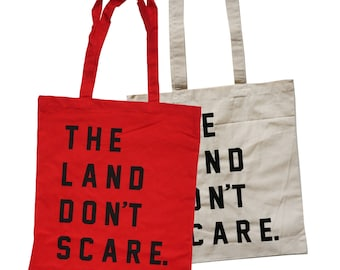 The Land Don't Scare - Natural Canvas or Red Cotton Tote
