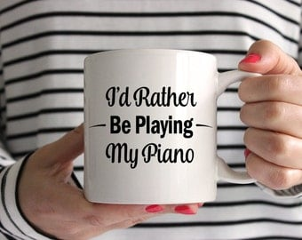 I'd Rather Be Playing My Piano! Mug