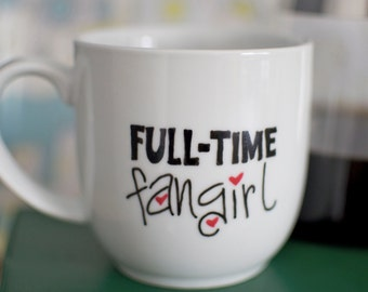 Full-Time Fangirl Hand-Painted Mug for All Fandoms